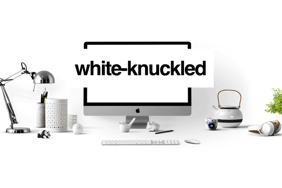 White Knuckled